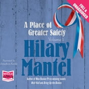 A Place of Greater Safety: Volume 1 audiobook by Hilary Mantel