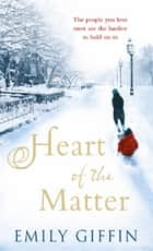 Heart of the Matter ebook by Emily Giffin