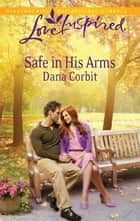 Safe in His Arms ebook by Dana Corbit
