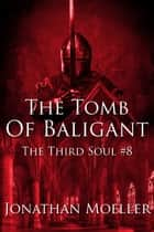 The Tomb of Baligant ebook by Jonathan Moeller