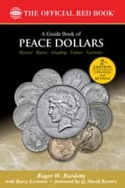 A Guide Book of Peace Dollars ebook by Roger W. Burdette,Barry Lovvorn,Q. David Bowers