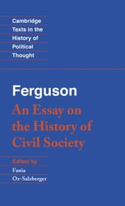 Ferguson: An Essay on the History of Civil Society ebook by Ferguson, Adam