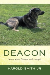 Deacon - Learns about Samson and strength ebook by Harold Smith Jr