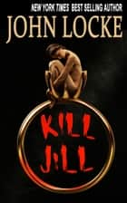 Kill Jill ebook by