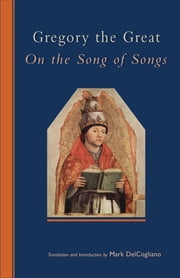 Gregory the Great - On the Song of Songs ebook by