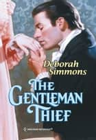 The Gentleman Thief ebook by Deborah Simmons