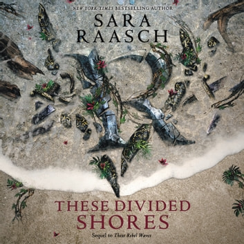 These Divided Shores audiobook by Sara Raasch