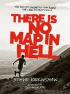 There is no Map in Hell - The record-breaking run across the Lake District fells ebook by Steve Birkinshaw, Joss Naylor, MBE
