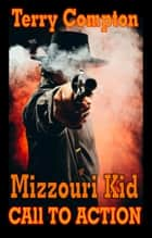 The Mizzouri Kid Call To Action ebook by Terry Compton