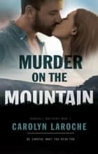 Murder On The Mountain - Marshall Brothers, #1 ebook by