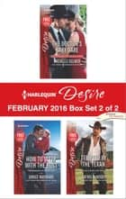 Harlequin Desire February 2016 - Box Set 2 of 2 - An Anthology eBook by Michelle Celmer, Janice Maynard, Kathie DeNosky