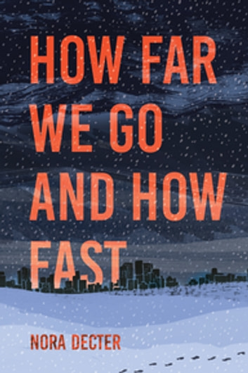 How Far We Go and How Fast ebook by Nora Decter
