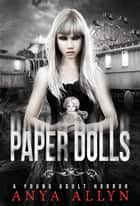 Paper Dolls - The Dark Carousel, #2 ebook by Anya Allyn