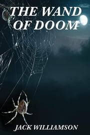 The Wand of Doom ebook by Jack Williamson