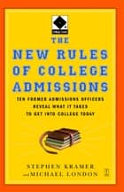 The New Rules of College Admissions ebook by Stephen Kramer,Michael London