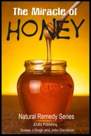 The Miracle of Honey ebook by Dueep Jyot Singh,John Davidson