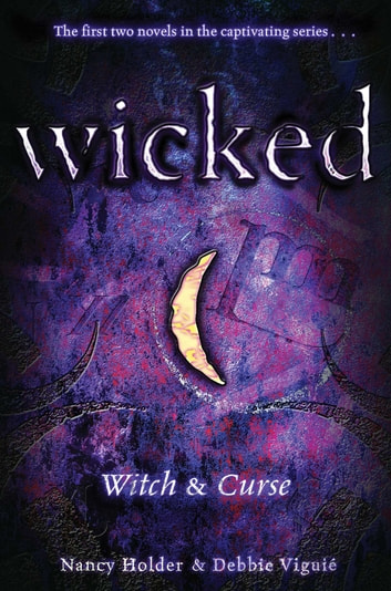 Wicked - Witch & Curse ebook by Nancy Holder,DEBBIE VIGUIÉ
