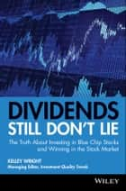 Dividends Still Don't Lie ebook by Kelley Wright