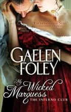 My Wicked Marquess - Number 1 in series ebook by Gaelen Foley