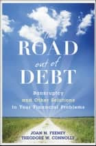 The Road Out of Debt + Website ebook by J. N. Feeney