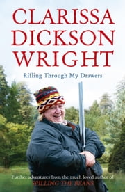 Rifling Through My Drawers ebook by Clarissa Dickson Wright