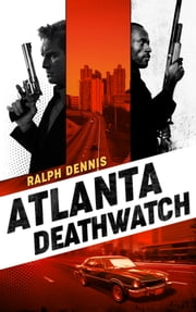 Atlanta Deathwatch ebook by Ralph Dennis