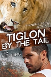 Tiglon by the Tail ebook by Tia Fielding