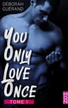 You Only Love Once - Tome 1 ebook by
