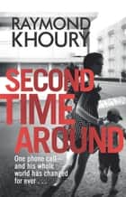 Second Time Around ebook by Raymond Khoury
