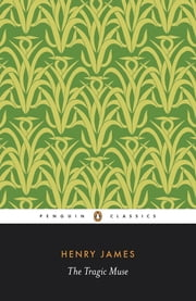The Tragic Muse ebook by Henry James,Philip Horne,Philip Horne