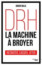 DRH, la machine à broyer ebook by Didier BILLE