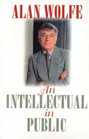 An Intellectual in Public ebook by Alan Wolfe