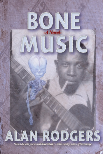 Bone Music ebook by Alan Rodgers