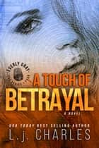 a Touch of Betrayal - An Everly Gray Adventure eBook by L.j. Charles