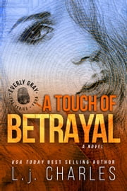 a Touch of Betrayal - An Everly Gray Adventure ebook by L. j. Charles