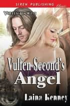 Vulfen Second's Angel ebook by Laina Kenney