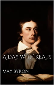 A Day with Keats ebook by May Byron