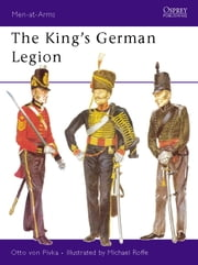 The King's German Legion ebook by Michael Roffe,Otto Pivka