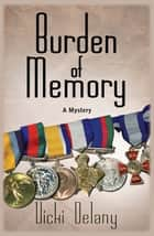 Burden of Memory ebook by Vicki Delany