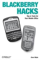 BlackBerry Hacks ebook by Dave Mabe