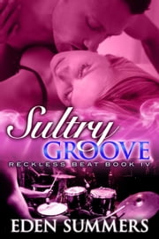 Sultry Groove - Reckless Beat, #5 ebook by Eden Summers