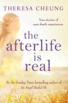 The Afterlife is Real ebook by Theresa Cheung