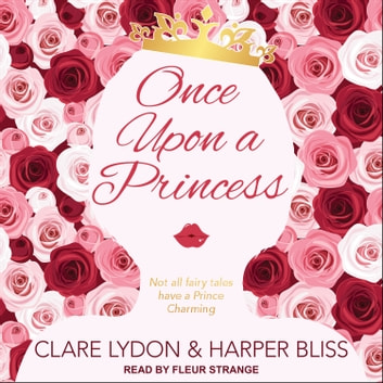 Once Upon a Princess audiobook by Clare Lydon,Harper Bliss