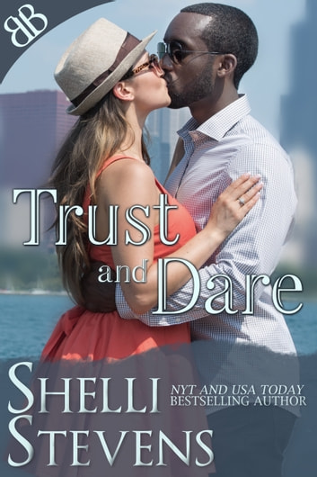 Trust and Dare - Interracial Military Racy Contemporary Romantic Suspense ebook by Shelli Stevens