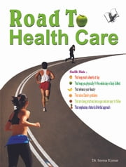 Road to Health Care ebook by Dr. Seema Kumar