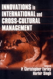 Innovations in International and Cross-Cultural Management ebook by P.  Christopher Earley,Dr. Harbir Singh