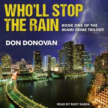 Who'll Stop The Rain audiobook by Don Donovan