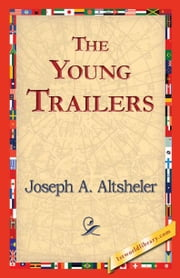 The Young Trailers ebook by Altsheler, Joseph A.