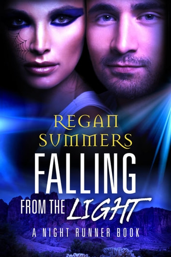 Falling from the Light - Night Runner, #3 ebook by Regan Summers