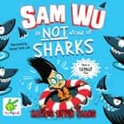 Sam Wu is Not Afraid of Sharks audiobook by Kevin Tsang, Katie Tsang